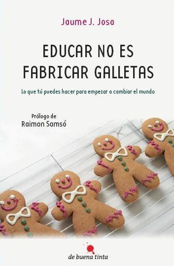 Educar no es fabricar galletas